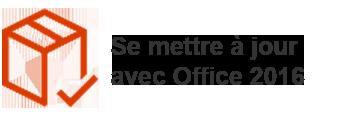 Se mettre à jour avec Office 2016